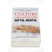 Culturi si organizatii. Softul mental. Cooperarea interculturala si importanta ei pentru supravietuire