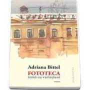 Adriana Bittel, Fototeca. Tema cu variatiuni