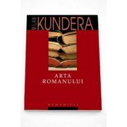 Arta romanului - Milan Kundera