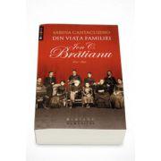 Din viata familiei Ion C. Bratianu 1821-1891 - Sabina Cantacuzino