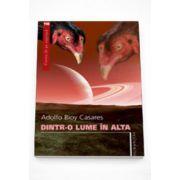 Dintr-o lume in alta - Adolfo Bioy Casares