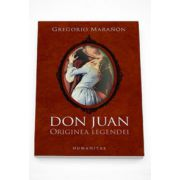 Don Juan. Eseuri despre originea legendei - Gregorio Maranon