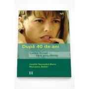 Dupa 40 de ani. Cartea femeii fara prejudecati - Josette Rousselet-Blanc