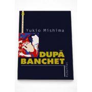 Dupa banchet - Yukio Mishima