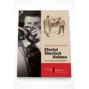 Efectul Sherlock Holmes. Trei intrigi cinematografice - Victor Ieronim Stoichita