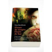 Floare de noapte, floare de bar. Viata mea in lumea erotica subterana a Japoniei moderne - Sid Jacobson