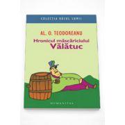 Hronicul mascariciului Valatuc - Al. O. Teodoreanu