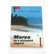 Marea nu e niciodata singura - Robert Saladrigas