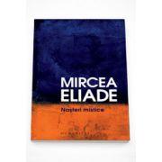 Nasteri mistice. Editia a II-a (Mircea Eliade)