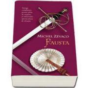 Michel Zevaco, Fausta. Cavalerii Pardaillan volumul IV