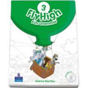 Curs de limba engleza Fly High level 3 Fun Grammar pupils book and CD pack (Katerina Stavridou)