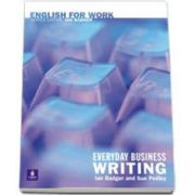 English for work. Everyday Business Writing (Badger Ian)