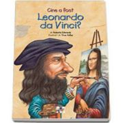 Roberta Edwards, Cine a fost Leonardo da Vinci? - Ilustratii de True Kelley