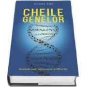 Richard Rudd, Cheile genelor - Decodeaza scopul superior ascuns in ADN-ul tau - Editie Hardcover