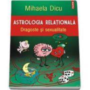 Mihaela Dicu, Astrologia relationala. Dragoste si sexualitate