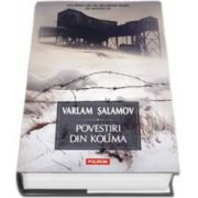 Varlam Salamov, Povestiri din Kolima - Volumul I