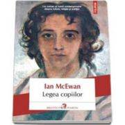 Legea copiilor. Un roman al lumii contemporane despre iubire, religie si justitie - McEwan Ian