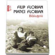 Filip Florian, Baiuteii - Colectia Top 10+ (Editia a IV-a)