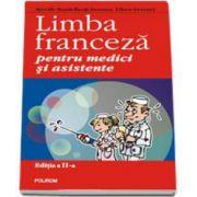 Limba franceza pentru medici si asistente - Editia a II-a revazuta si adaugita