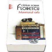 Catalin Dorian Florescu, Maseurul orb - Colectia Top 10