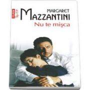 Margaret Mazzantini - Nu te misca - Colectia Top 10
