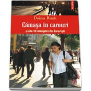 Camasa in carouri si alte 10 intimplari din Bucuresti