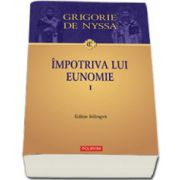 Impotriva lui Eunomie I ( Editie bilingva)
