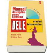 Manual de pregatire pentru examenul D. E. L. E., nivelul intermediar cu CD