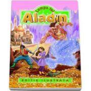 Aladin si lampa fermecata - Editie ilustrata