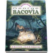 George Bacovia - Pagini alese - Editie ilustrata
