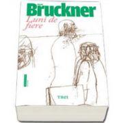 Pascal Bruckner, Luni de fiere