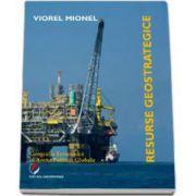 Viorel Mionel, Resurse geostrategice. Geografia Economica in Arena Politicii Globale