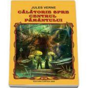 Calatorie spre centrul Pamantului - Jules Verne