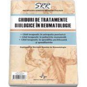 Ghiduri de tratamente biologice in reumatologie (Supliment al Revistei Romane de Reumatologie)