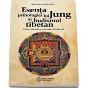 Radmila Moacanin - Esenta psihologiei lui Jung si budismul tibetan - Cai orientale si occidentale catre Esenta