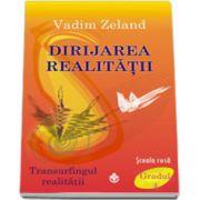 Dirijarea Realitatii - Transurfingul realitatii. Scoara rusa gradul IV