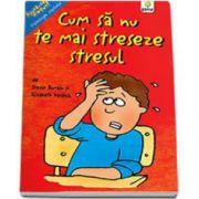 Romain Trevor, Cum sa nu te mai streseze stresul