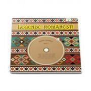 Legende Romanesti - Contine 2 CD-uri - Editie Cartonata - Ilustratii de Nicolae Tonita