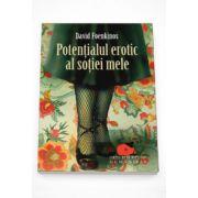 Potentialul erotic al sotiei mele - David Foenkinos