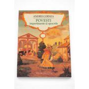 Povesti impertinente si apocrife - Andrei Cornea