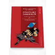 Strategiile samurailor. Cele 42 de secrete din Cartea celor cinci cercuri de Musashi - Boye Lafayette de Mente