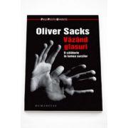 Vazand glasuri. O calatorie in lumea surzilor - Oliver Sacks