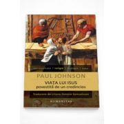 Viata lui Isus povestita de un credincios - Paul Johnson
