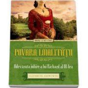 Steve Ashworth, Povara loialitatii. Adevarata iubire a lui Richard al III-lea (Iubiri si Destine)