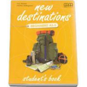 New Destinations Beginners A1. 1 level, Students Book - British Edition (H. Q. Mitchell)