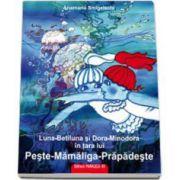 Luna-Betiluna si Dora-Minodora in tara lui Peste-Mamaliga-Prapadeste (Smigelschi Anamaria)