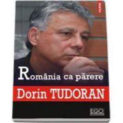 Dorin Tudoran, Romania ca parere - Prefata de Sorin Antohi