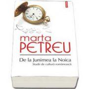 De la Junimea la Noica: Studii de cultura romaneasca (Marta Petreu)