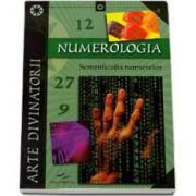 Numerologia. Semnificatia numerelor - Arte Divinatorii