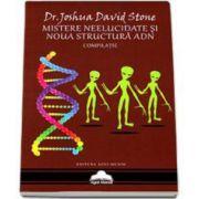 Dr. Joshua David Stone - Mistere neelucidate si noua structura ADN. Compilatie
